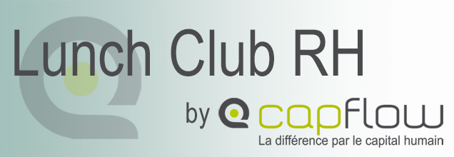 Lunch Club RH de Capflow – 3 mai 2018